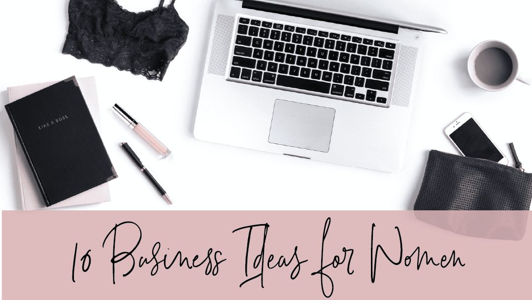 10 business ideas for women