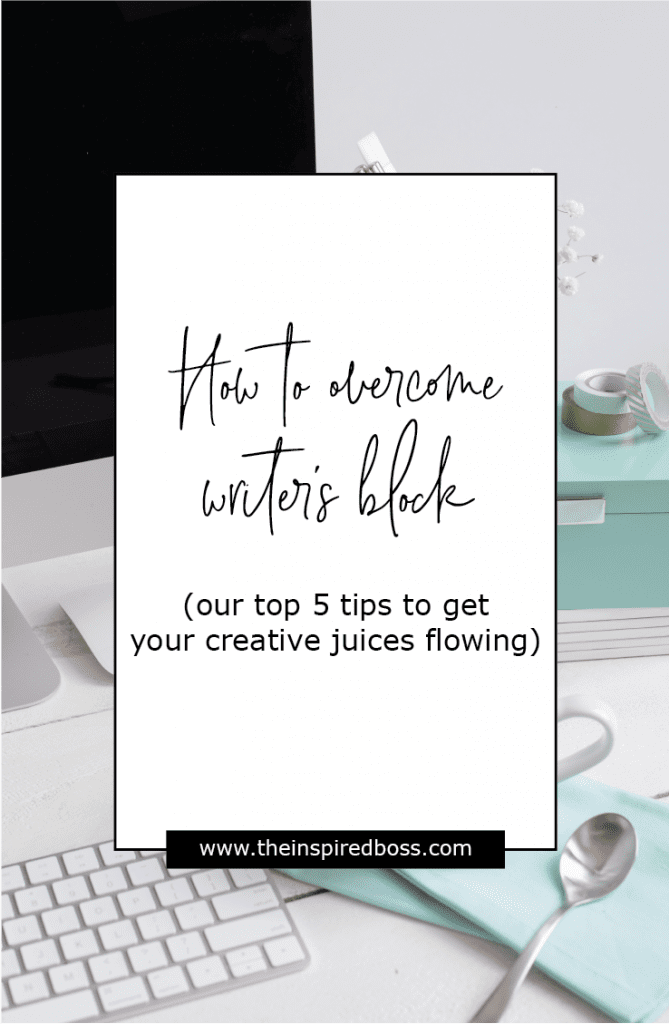 How to overcome the writer's block. Our top 5 tips to get your creative juices flowing again!