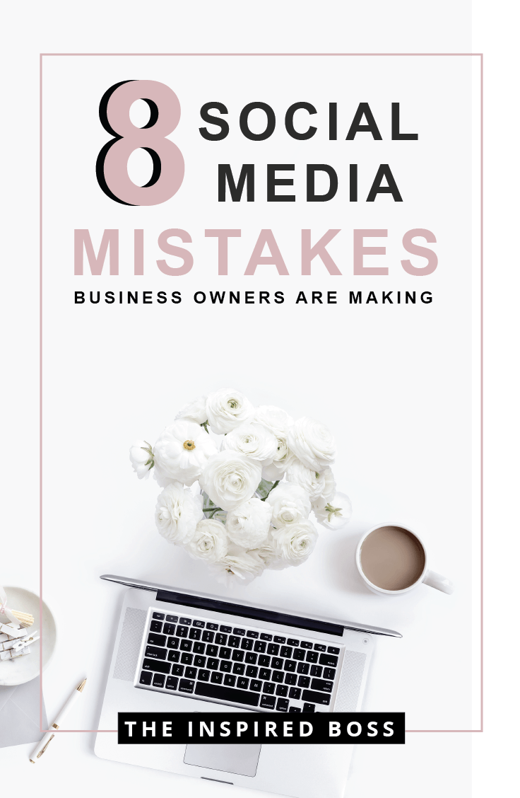 8 social media mistakes I see business owners constantly making and how to avoid them.