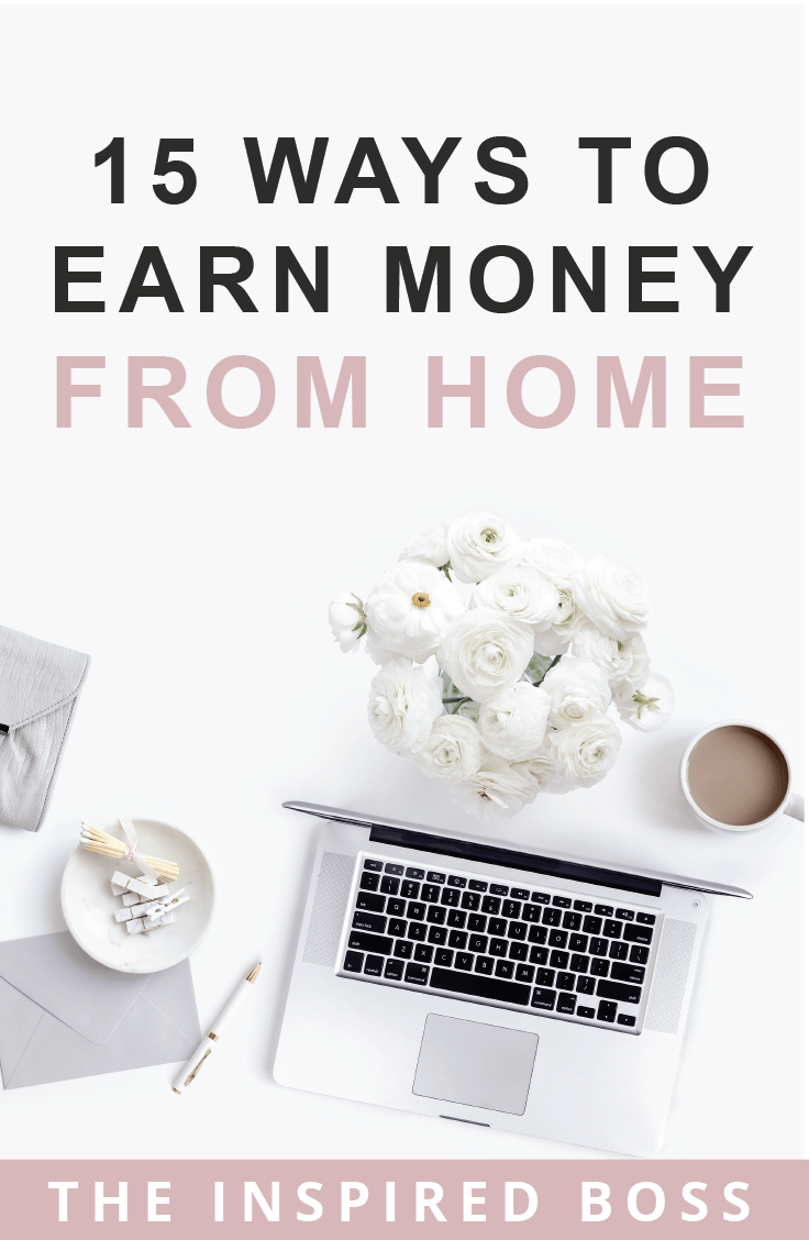 Wandering how you can earn money from home? Here are our top 15 ways to earn money, even if you have no business experience.