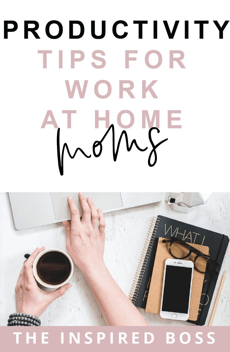 My top productivity tip for work at home moms